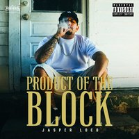 Product of the Block — Jasper Loco