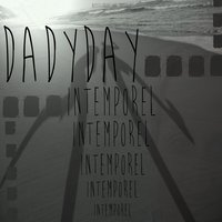 Intemporel — Dadyday