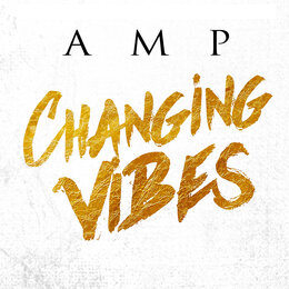 Changing Vibes — AMP