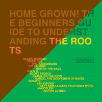 Home Grown! The Beginner's Guide To Understanding The Roots — The Roots