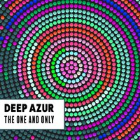 The One and Only — Deep Azur