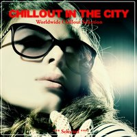 Chillout in the City — сборник