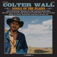 Songs of the Plains — Colter Wall, Dave Cobb