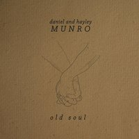 Old Soul — Daniel and Hayley Munro