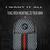 I Want It All — Yung Fresh, Truie Main, Moneybag Zo