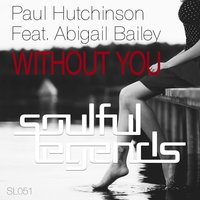 Without You — Paul Hutchinson feat. Abigail Bailey