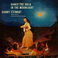 Dance the Hula in the Moonlight — Danny Stewart and His Orchestra