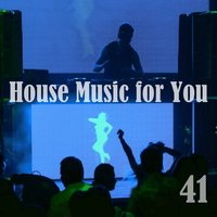 House Music for You, Vol. 41 — сборник