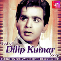 Best of Dilip Kumar Songs Evergreen Bollywood Hindi Film Song Hits — сборник