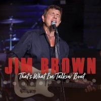 That's What I'm Talkin' 'Bout — Jim Brown