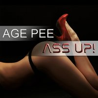 Ass Up — Age Pee