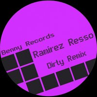 Dirty EP — Ramirez Resso