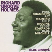 "Blue Groove — Richard ""Groove"" Holmes"