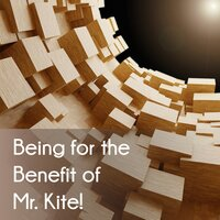 Being for the Benefit of Mr. Kite! — сборник