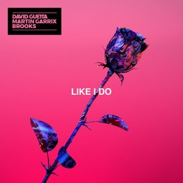Like I Do — David Guetta, Martin Garrix, Brooks