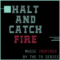 Music Inspired by the TV Series: Halt and Catch Fire — сборник