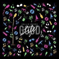 Good Life — Collie Buddz