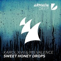 Sweet Honey Drops — Karol XVII & MB Valence