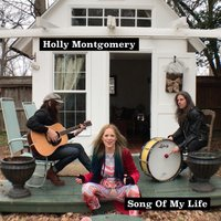 Song of My Life — Holly Montgomery