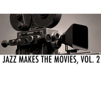 Jazz Makes the Movies, Vol. 2 — сборник