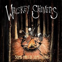 Some Part of Something — Whiskey Shivers