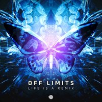 Life Is a Remix — Off Limits