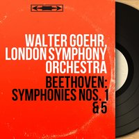 Beethoven: Symphonies Nos. 1 & 5 — Walter Goehr, London Symphony Orchestra, Людвиг ван Бетховен