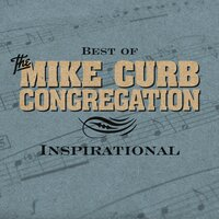 Best Of Inspirational — Mike Curb Congregation
