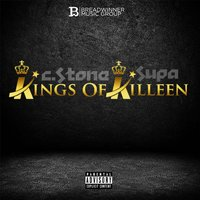 Kings of Killeen — C.Stone the Breadwinner & Supa