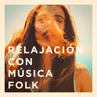 Relajación Con Música Folk — The Relaxing Folk Lifestyle Band, Country Folk, Musica Folk, Country Folk, The Relaxing Folk Lifestyle Band, Musica Folk