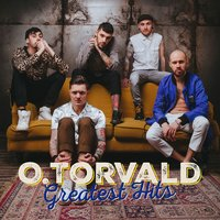 Greatest Hits — O.Torvald