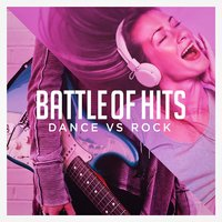 Battle of Hits: Dance vs. Rock — Ultimate Dance Hits, Indie Rock, Billboard Top 100 Hits, Ultimate Dance Hits, Indie Rock, Billboard Top 100 Hits