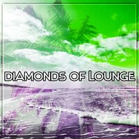 Diamonds of Lounge – Summer Breeze, Ambient Chill Out — Easy Study Music Chillout