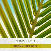 Summerish — Ricky Nelson