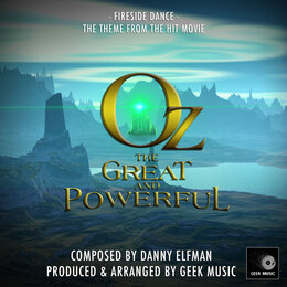 Oz the Great and Powerful: Fireside Dance — Geek Music
