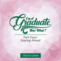 I'm a Graduate Now What? Pt. 4 -Staying Ahead — сборник
