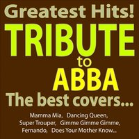 Greatest Hits - Abba Tribute - the Best Covers... — A.M.P.