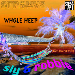 Whole Heep — STR8WYZ, Sly & Robbie