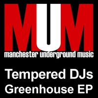 The Greenhouse EP — Tempered DJs