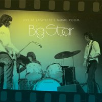 Live At Lafayette's Music Room-Memphis, TN — Big Star