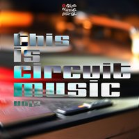 This Is Circuit Music, Vol. 3 — сборник