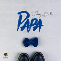 Papa — Johnny Drille