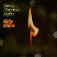 Moody Christmas Lights — Ricky Nelson