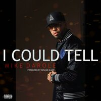 I Could Tell — Mike Darole