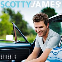 Streets — Scotty James