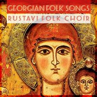 Georgian Folk Songs — Rustavi Folk Choir