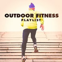 Outdoor Fitness Playlist — Workout Remix Factory, Running Music Workout, Running Hits