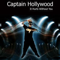 It Hurts with You — Captain Hollywood