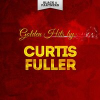 Golden Hits By Curtis Fuller — Curtis Fuller