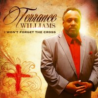 I Won't Forget the Cross — Terrance Williams